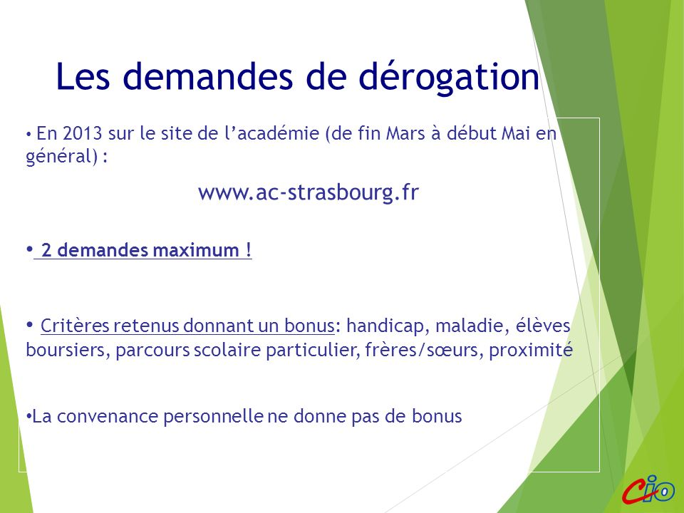 En 2013 sur le site de lacadémie (de fin Mars à début Mai en général) : www.ac-strasbourg.fr 2 demandes maximum ! Critères retenus donnant un bonus: h