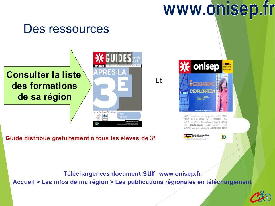 Consulter la liste des formations de sa région Guide distribué gratuitement à tous les élèves de 3 e Télécharger ces document sur www.onisep.fr Accuei