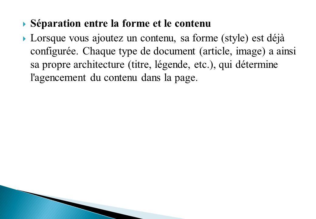 Séparation entre la forme et le contenu Lorsque vous ajoutez un contenu, sa forme (style) est déjà configurée.