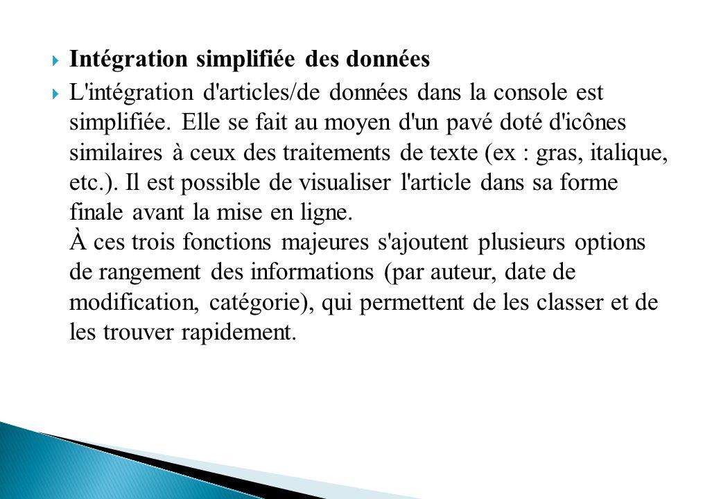 Intégration simplifiée des données L intégration d articles/de données dans la console est simplifiée.