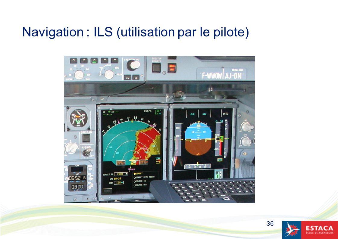 36 Navigation : ILS (utilisation par le pilote)