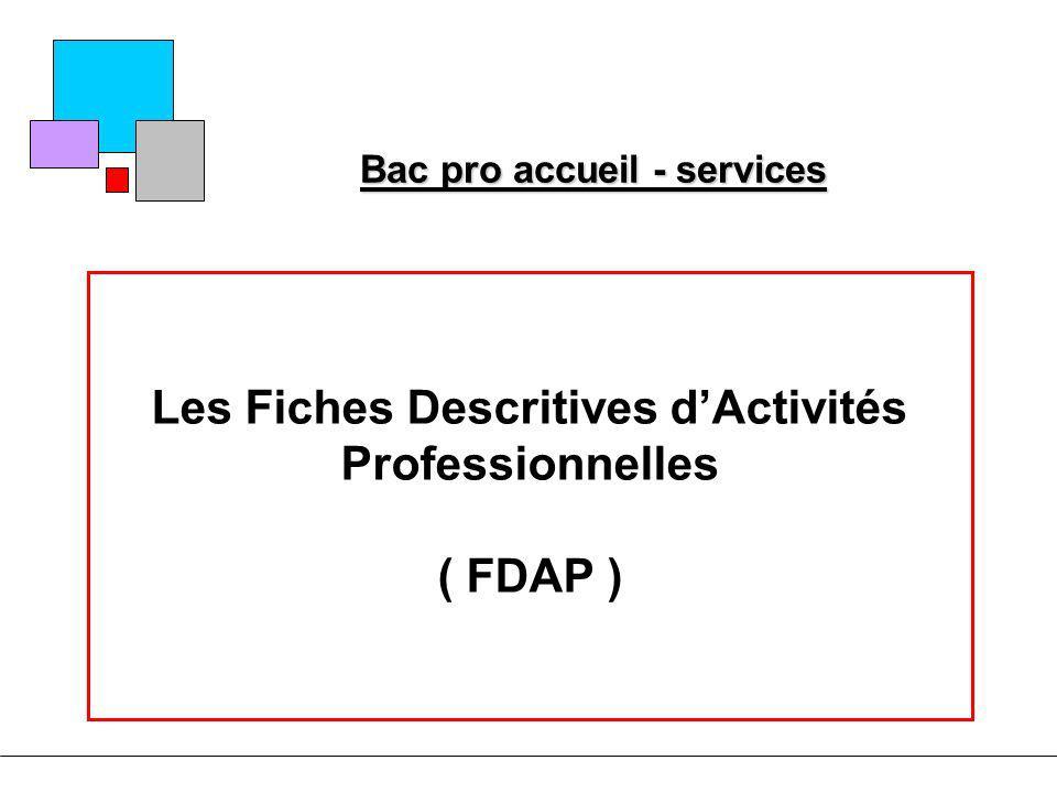 Bac pro accueil - services Les Fiches Descritives dActivités Professionnelles ( FDAP )