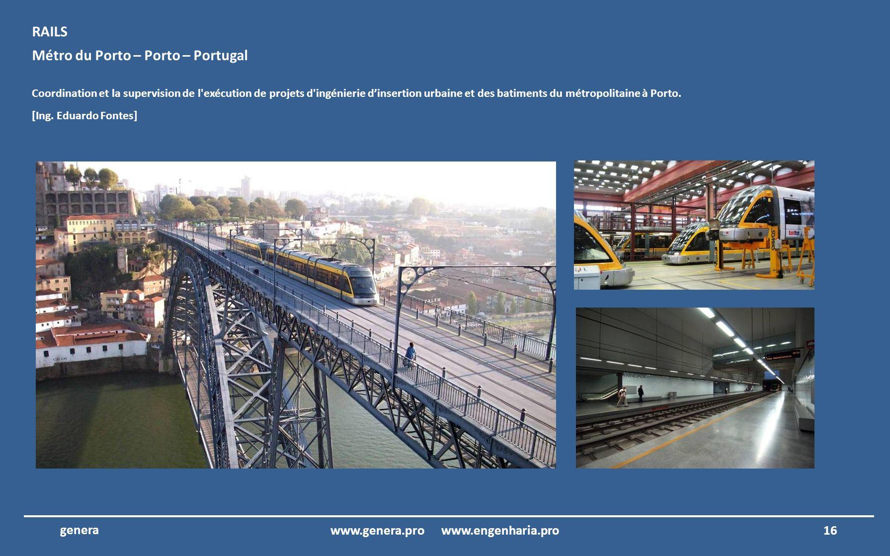 15www.genera.pro www.engenharia.pro genera Hôtel Porto Santo – Porto Santo – Madeira Coordination et la supervision de l exécution de projets d électricité, de télécommunications, de sécurité intégré et CVC.