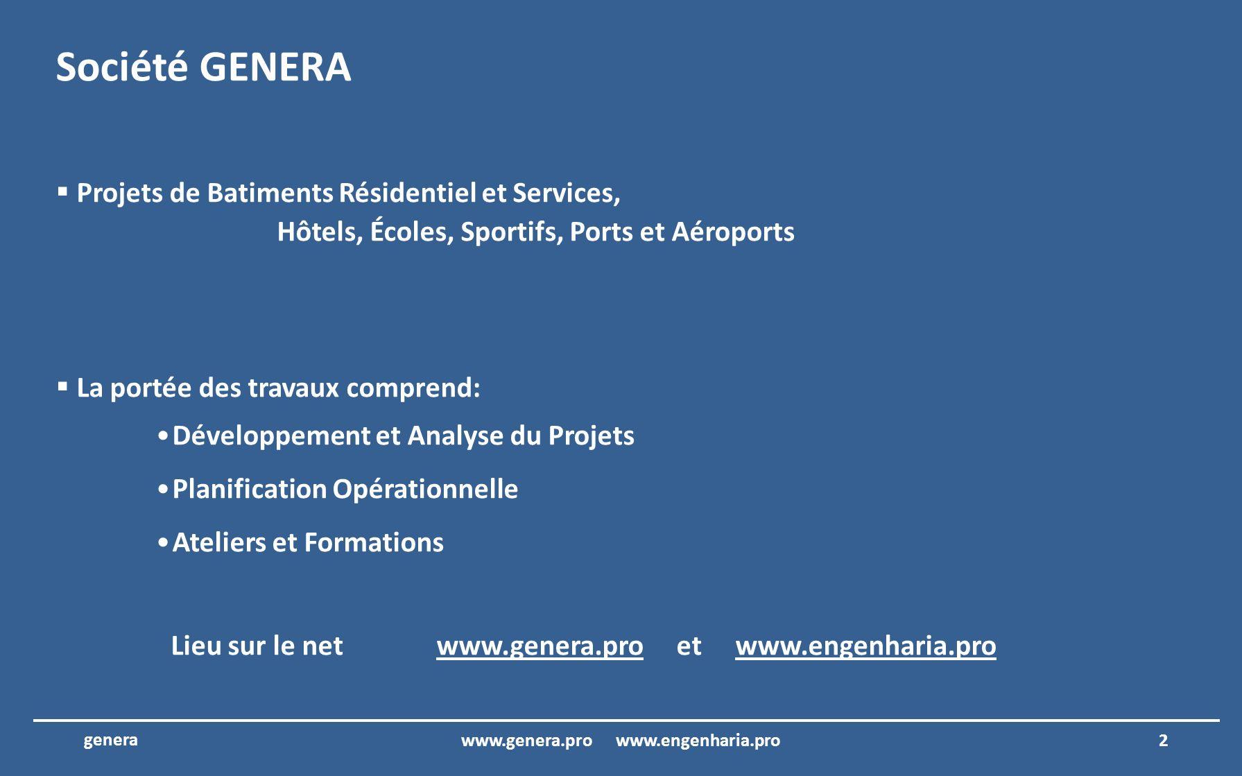GENERA LTD – Projects dArchitecture et dIngénierie assurance la qualité et lefficacité www.genera.pro www.engenharia.pro