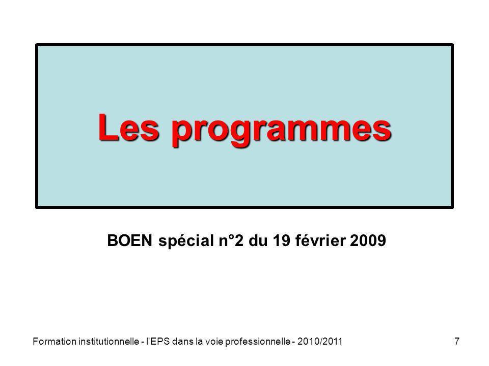 Formation institutionnelle - l'EPS dans la voie professionnelle - 2010/20117 Les programmes BOEN spécial n°2 du 19 février 2009