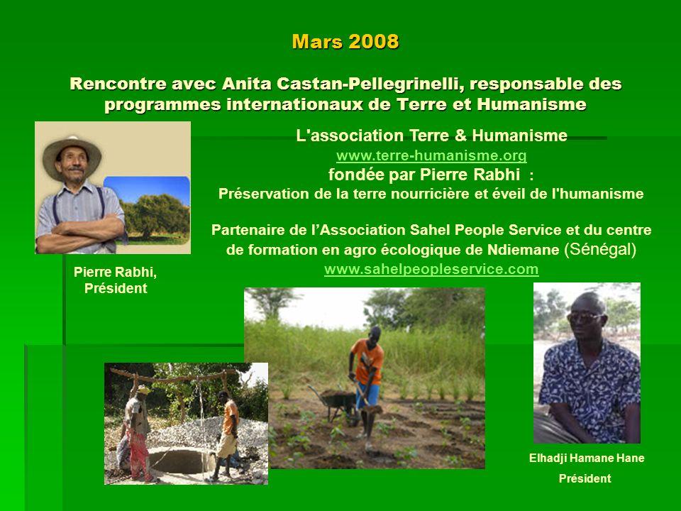 Mars 2008 Rencontre avec Anita Castan-Pellegrinelli, responsable des programmes internationaux de Terre et Humanisme L'association Terre & Humanisme w