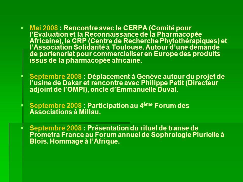 Mai 2008 : Rencontre avec le CERPA (Comité pour lEvaluation et la Reconnaissance de la Pharmacopée Africaine), le CRP (Centre de Recherche Phytothérap