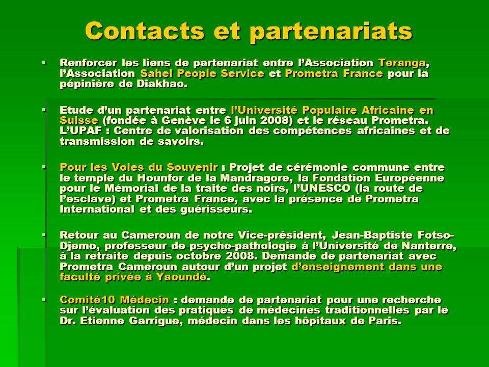 Contacts et partenariats Renforcer les liens de partenariat entre lAssociation Teranga, lAssociation Sahel People Service et Prometra France pour la p
