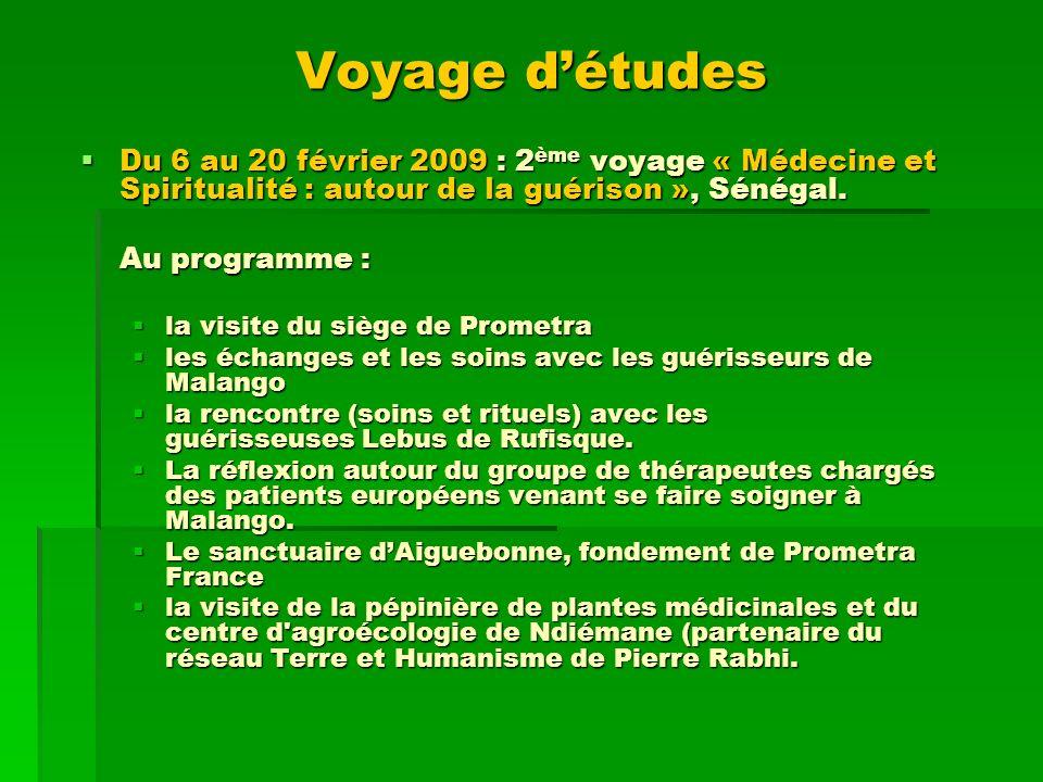 Voyage détudes Du 6 au 20 février 2009 : 2 ème voyage « Médecine et Spiritualité : autour de la guérison », Sénégal. Du 6 au 20 février 2009 : 2 ème v