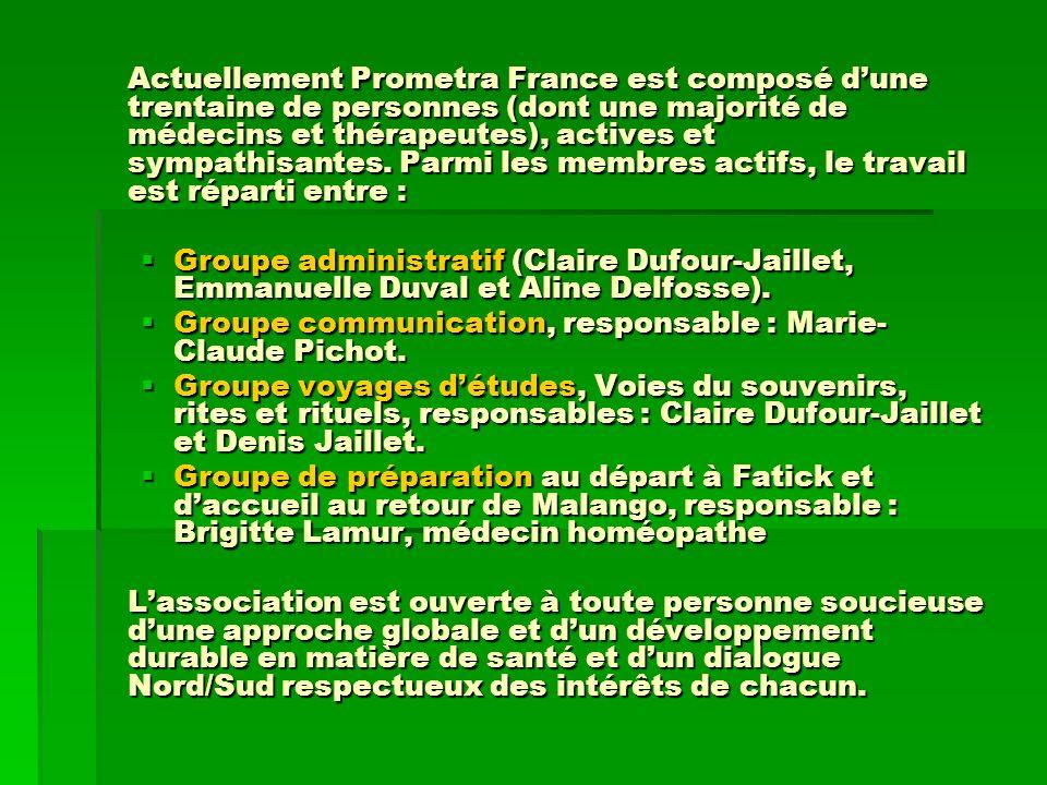 Actuellement Prometra France est composé dune trentaine de personnes (dont une majorité de médecins et thérapeutes), actives et sympathisantes. Parmi