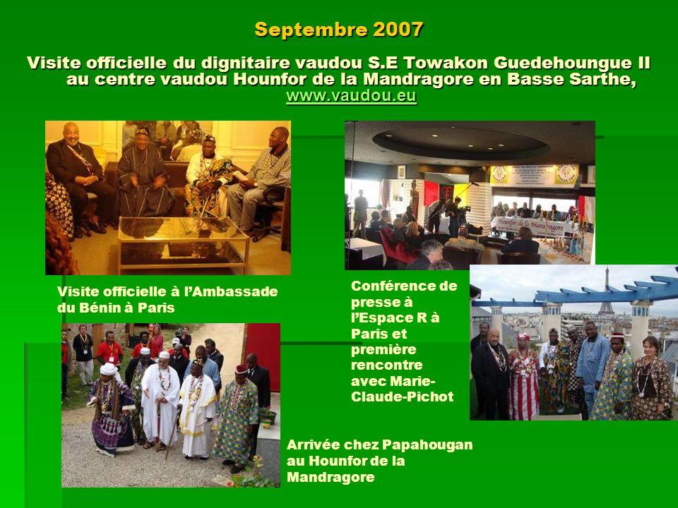 Septembre 2007 Visite officielle du dignitaire vaudou S.E Towakon Guedehoungue II au centre vaudou Hounfor de la Mandragore en Basse Sarthe, www.vaudo