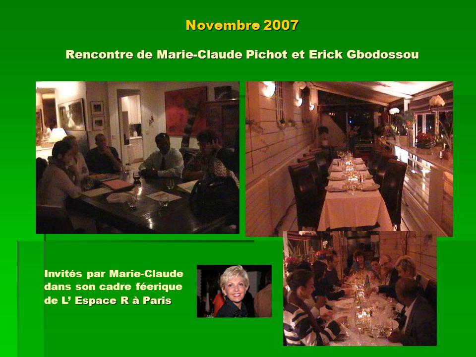 Novembre 2007 Rencontre de Marie-Claude Pichot et Erick Gbodossou Espace R à Paris Invités par Marie-Claude dans son cadre féerique de L Espace R à Pa