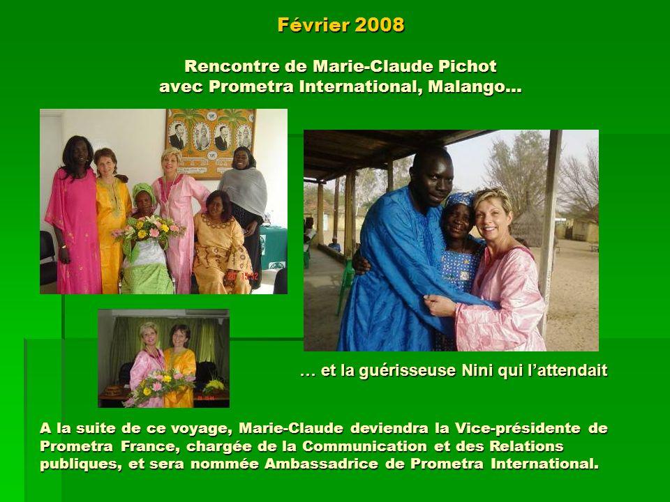 Février 2008 Rencontre de Marie-Claude Pichot avec Prometra International, Malango… … et la guérisseuse Nini qui lattendait A la suite de ce voyage, M