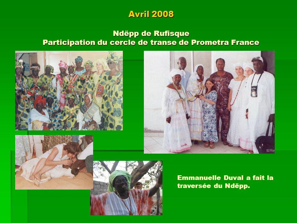 Avril 2008 Ndëpp de Rufisque Participation du cercle de transe de Prometra France Emmanuelle Duval a fait la traversée du Ndëpp.