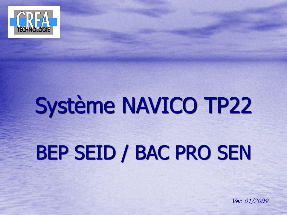 Système NAVICO TP22 BEP SEID / BAC PRO SEN Ver. 01/2009