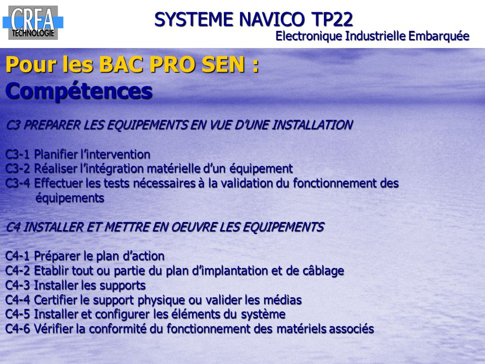 SYSTEME NAVICO TP22 Electronique Industrielle Embarquée Pour les BAC PRO SEN : Compétences C3 PREPARER LES EQUIPEMENTS EN VUE DUNE INSTALLATION C3-1 P