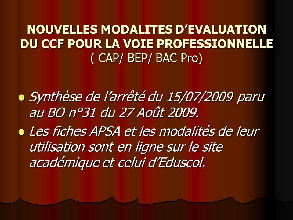NOUVELLES MODALITES DEVALUATION DU CCF POUR LA VOIE PROFESSIONNELLE ( CAP/ BEP/ BAC Pro) Synthèse de larrêté du 15/07/2009 paru au BO n°31 du 27 Août 2009.