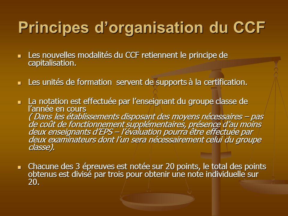 Principes dorganisation du CCF Les nouvelles modalités du CCF retiennent le principe de capitalisation.