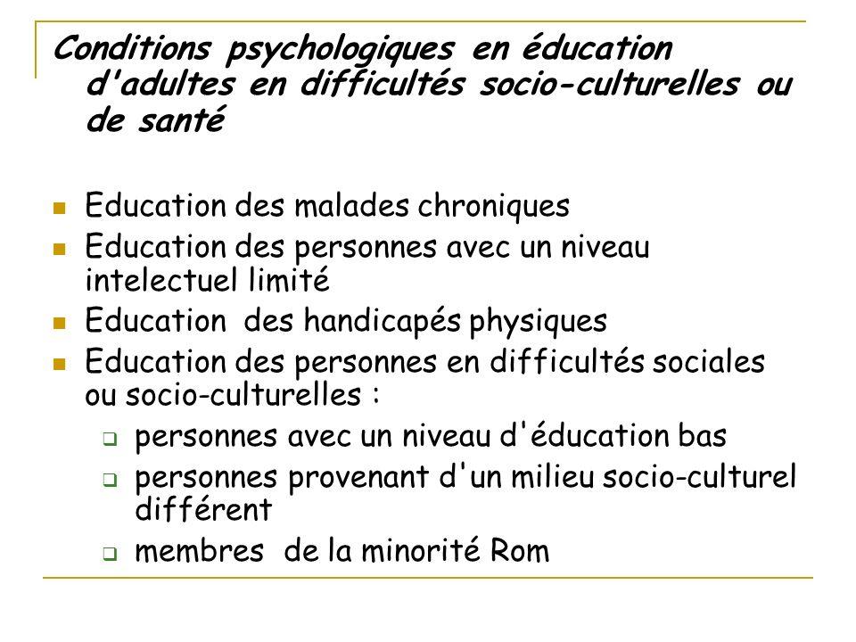 Conditions psychologiques en éducation d'adultes en difficultés socio-culturelles ou de santé Education des malades chroniques Education des personnes
