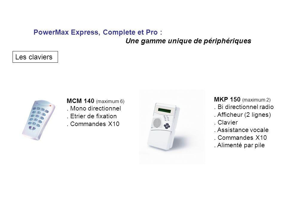 PowerMax Express, Complete et Pro : Une gamme unique de périphériques Les claviers MCM 140 (maximum 6). Mono directionnel. Etrier de fixation. Command