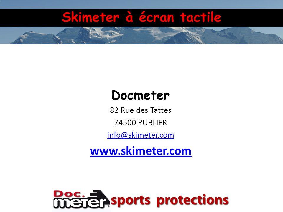 Skimeter à écran tactile Docmeter 82 Rue des Tattes 74500 PUBLIER info@skimeter.com www.skimeter.com