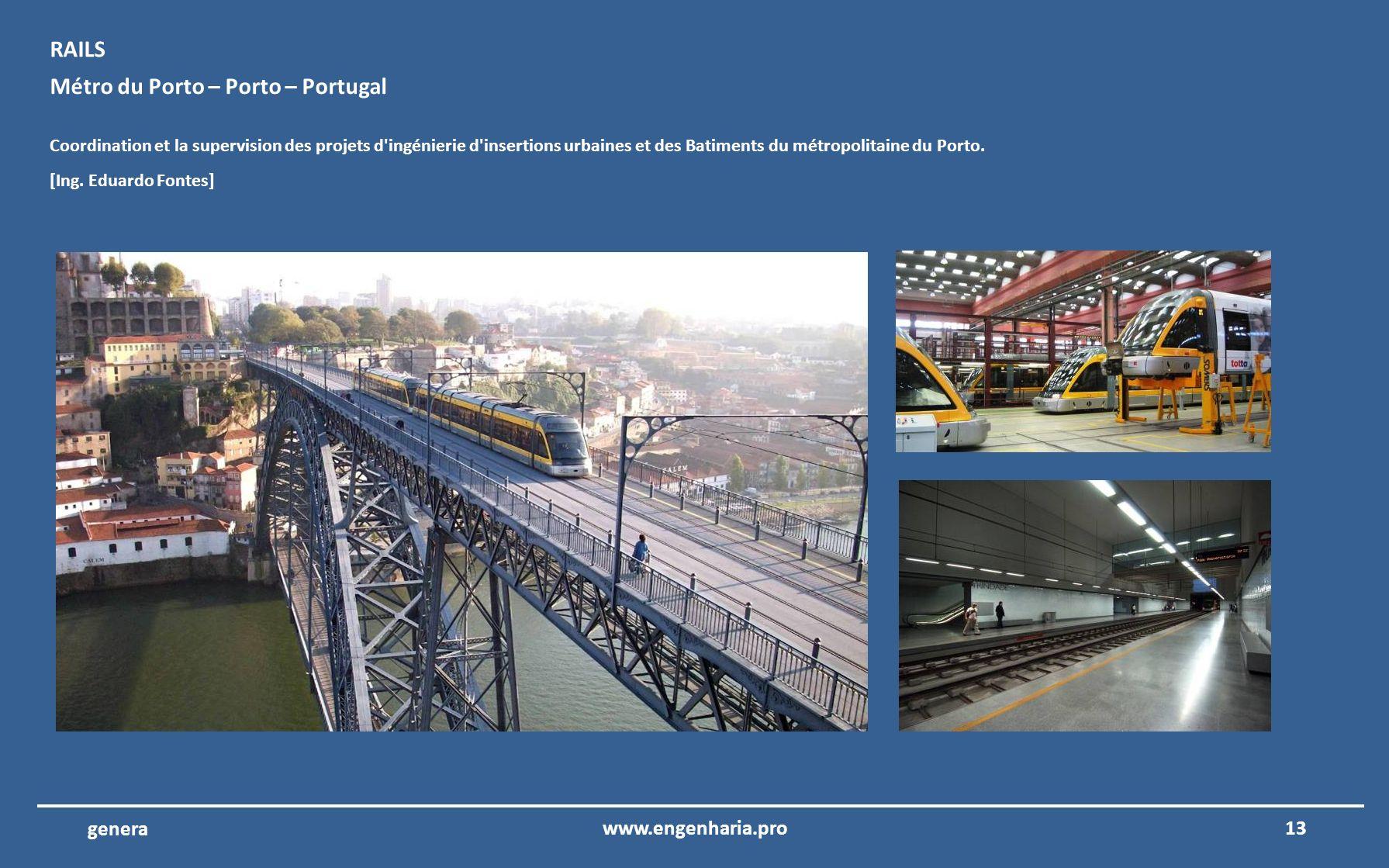 12www.engenharia.pro genera Metro du Porto – Porto – Portugal Coordination et la supervision des projets d'ingénierie d'Batiments des opérations et du