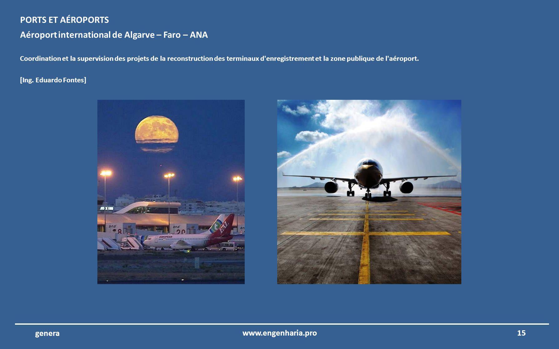 14www.engenharia.pro genera Complexe LNG Soyo – Bechtel Corporation – Angola Coordination et la supervision des projets d'ingénierie et les Batiments