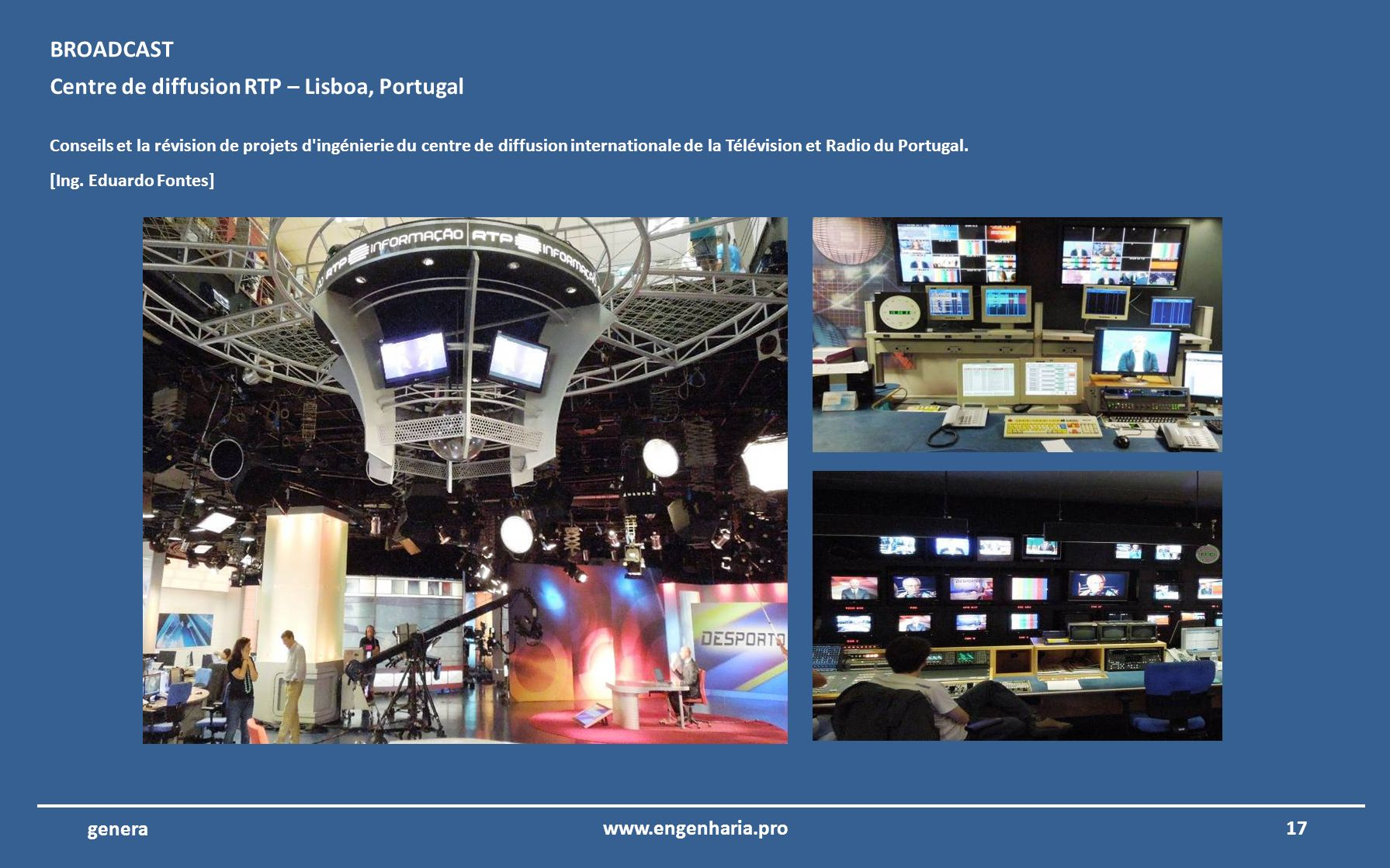 16www.engenharia.pro genera TourTotal Fina ELF – Luanda – Angola Coordination et la supervision des projets d'ingénierie des complexes Total Fina Elf