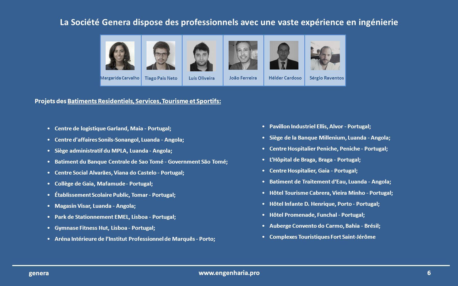 5www.engenharia.pro genera La Société Genera dispose dans son équipe, professionnels avec une vaste expérience en ingénierie 1 – Gestion technique et