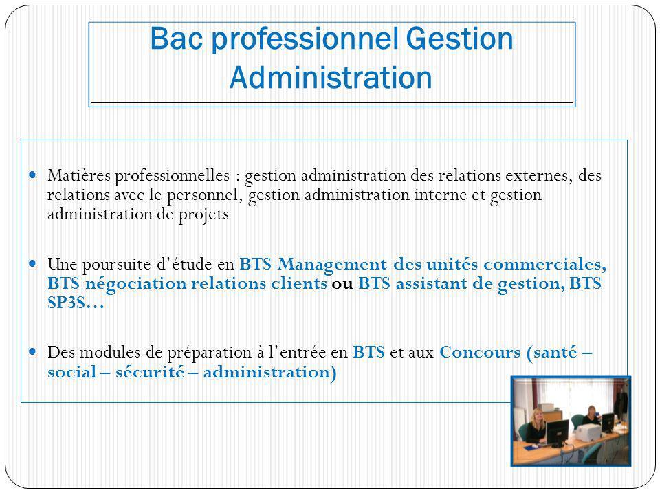 Bac professionnel Gestion Administration Matières professionnelles : gestion administration des relations externes, des relations avec le personnel, g