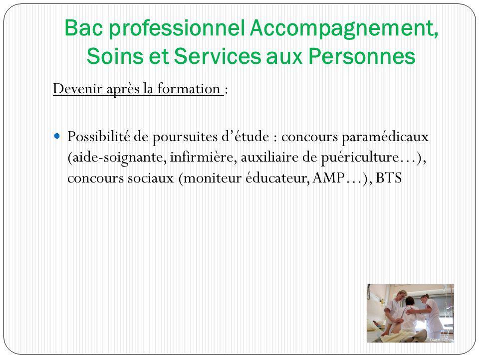 Devenir après la formation : Possibilité de poursuites détude : concours paramédicaux (aide-soignante, infirmière, auxiliaire de puériculture…), conco
