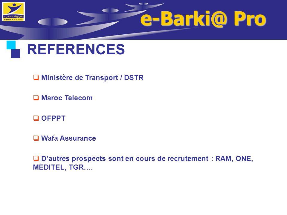 REFERENCES Ministère de Transport / DSTR Maroc Telecom OFPPT Wafa Assurance Dautres prospects sont en cours de recrutement : RAM, ONE, MEDITEL, TGR….