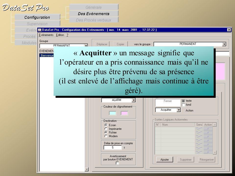 Modules externes Procès Verbaux Evénements Supervision DataSet Pro Configuration Des Procès verbaux Des Evénements Générale « Acquitter » un message s