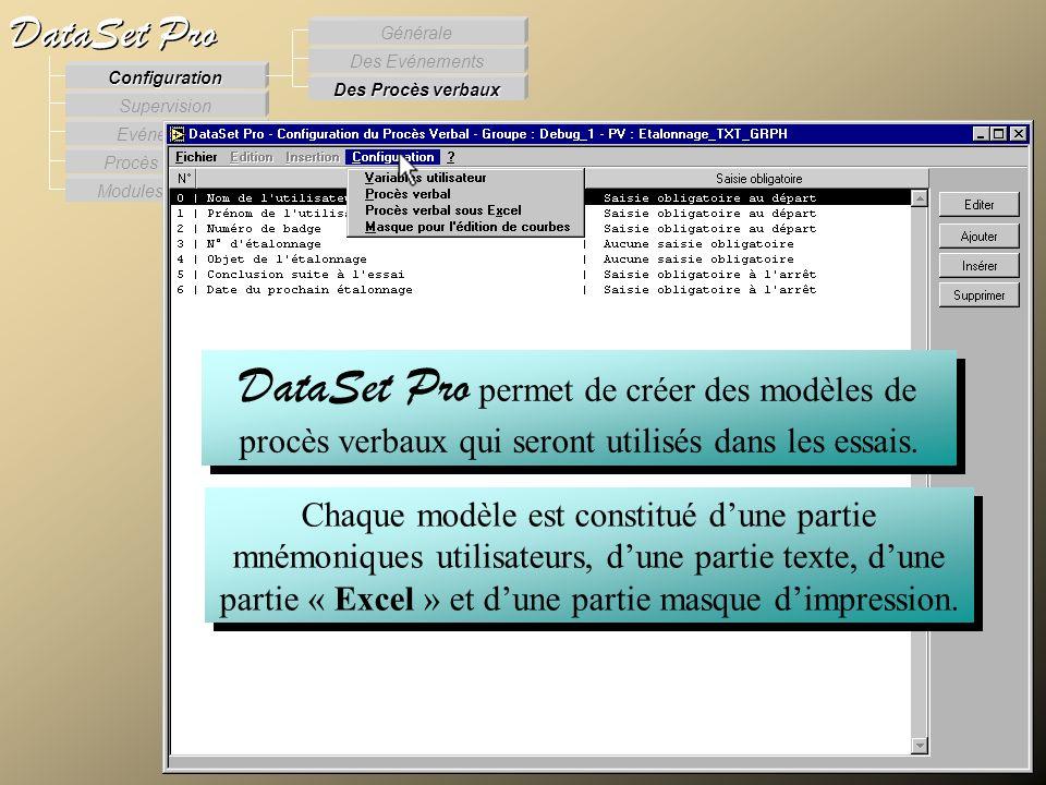 Modules externes Procès Verbaux Evénements Supervision DataSet Pro Configuration Des Procès verbaux Des Evénements Générale DataSet Pro permet de crée