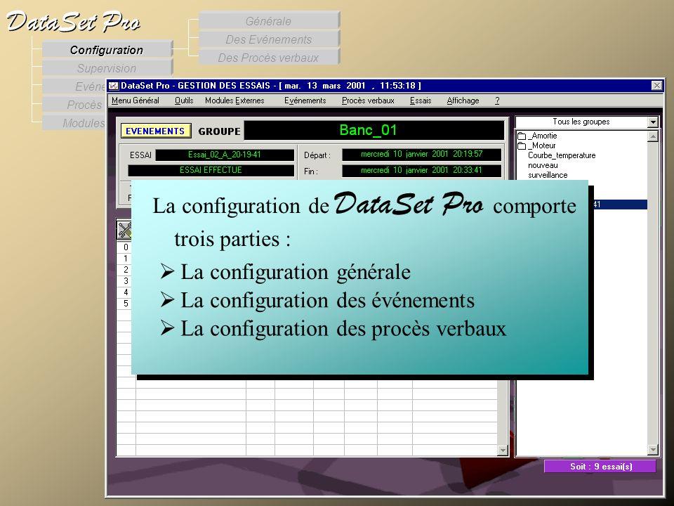 Modules externes Procès Verbaux Evénements Supervision DataSet Pro Configuration Des Procès verbaux Des Evénements Générale La configuration de DataSe