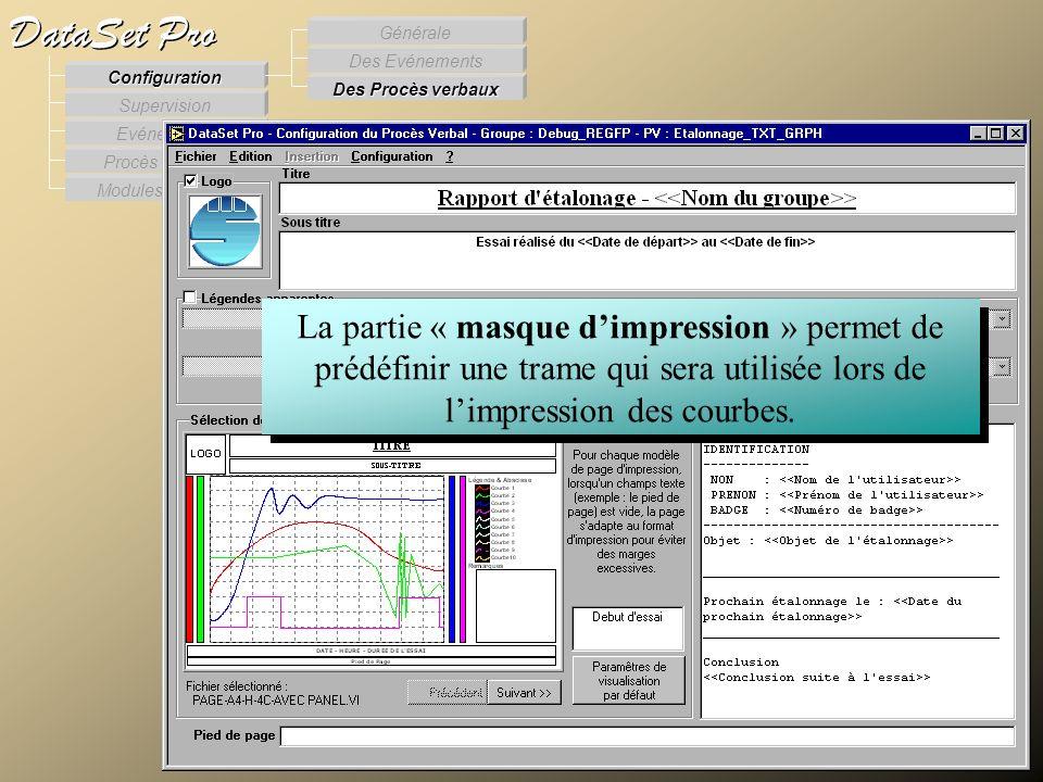 Modules externes Procès Verbaux Evénements Supervision DataSet Pro Configuration Des Procès verbaux Des Evénements Générale La partie « masque dimpres