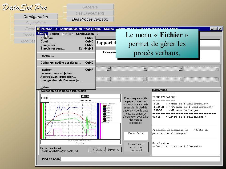 Modules externes Procès Verbaux Evénements Supervision DataSet Pro Configuration Des Procès verbaux Des Evénements Générale Le menu « Fichier » permet