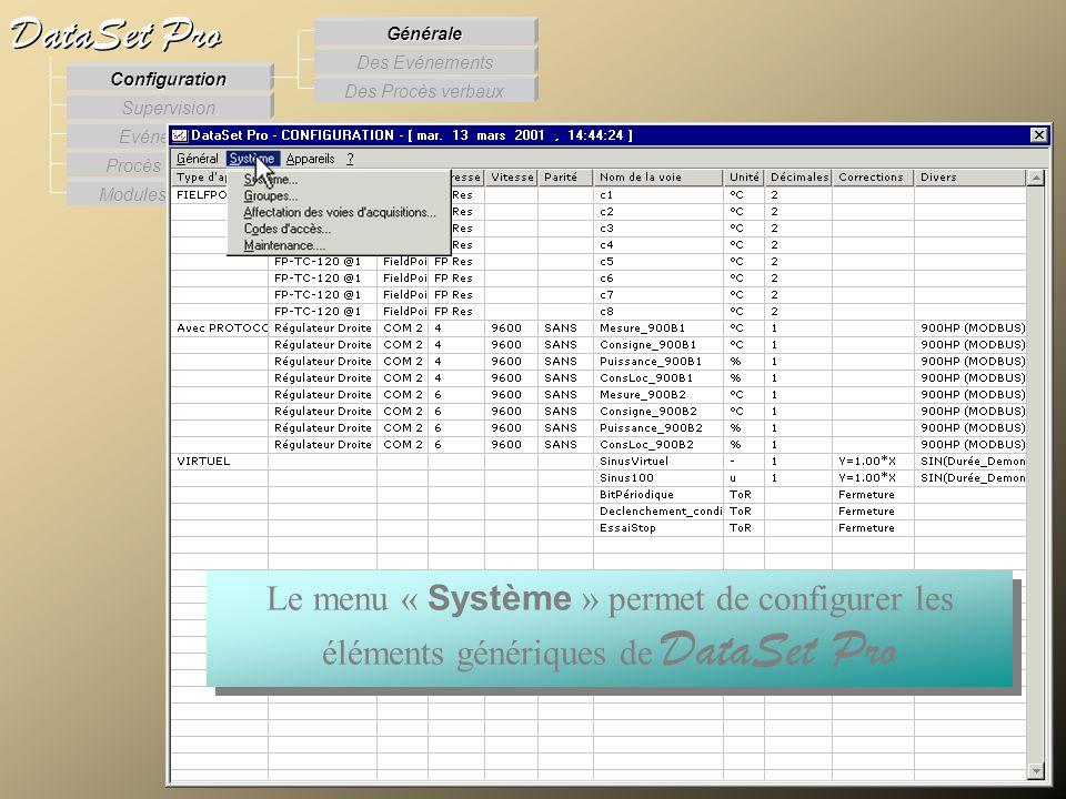 Modules externes Procès Verbaux Evénements Supervision DataSet Pro Configuration Des Procès verbaux Des Evénements Générale Le menu « Système » permet