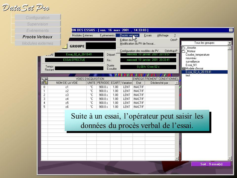 Suite à un essai, lopérateur peut saisir les données du procès verbal de lessai. Les procès verbaux Modules externes Procès Verbaux Evénements Supervi