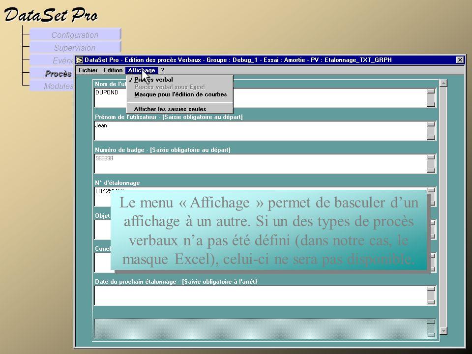 Modules externes Procès Verbaux Evénements Supervision DataSet Pro Configuration Le menu « Affichage » permet de basculer dun affichage à un autre. Si