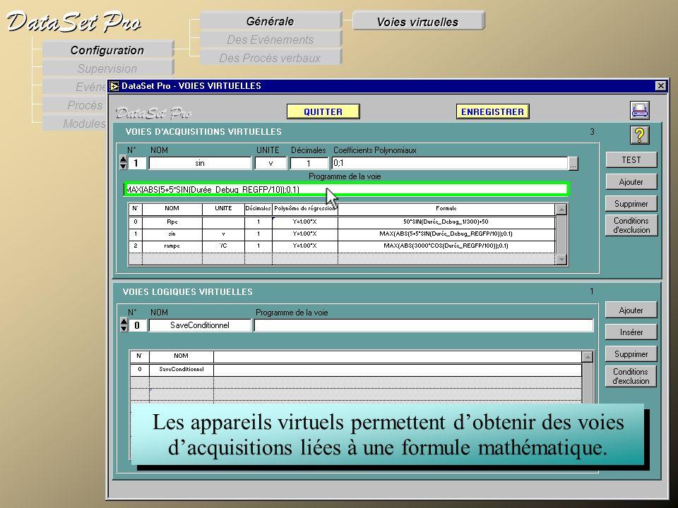 Modules externes Procès Verbaux Evénements Supervision DataSet Pro Configuration Des Procès verbaux Des Evénements Générale Voies virtuelles Les appar