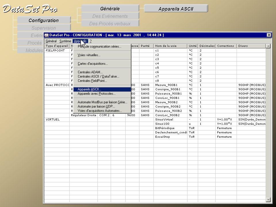 Modules externes Procès Verbaux Evénements Supervision DataSet Pro Configuration Des Procès verbaux Des Evénements Générale Appareils ASCII Appareils