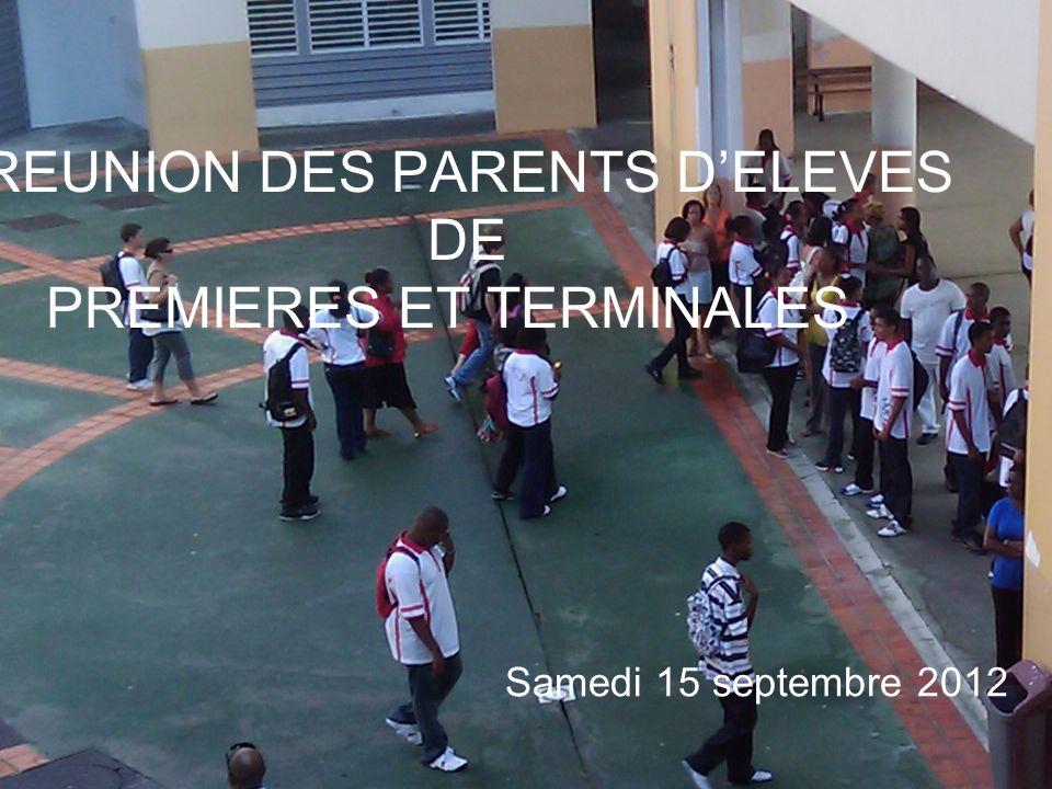 REUNION DES PARENTS DELEVES DE PREMIERES ET TERMINALES Samedi 15 septembre 2012