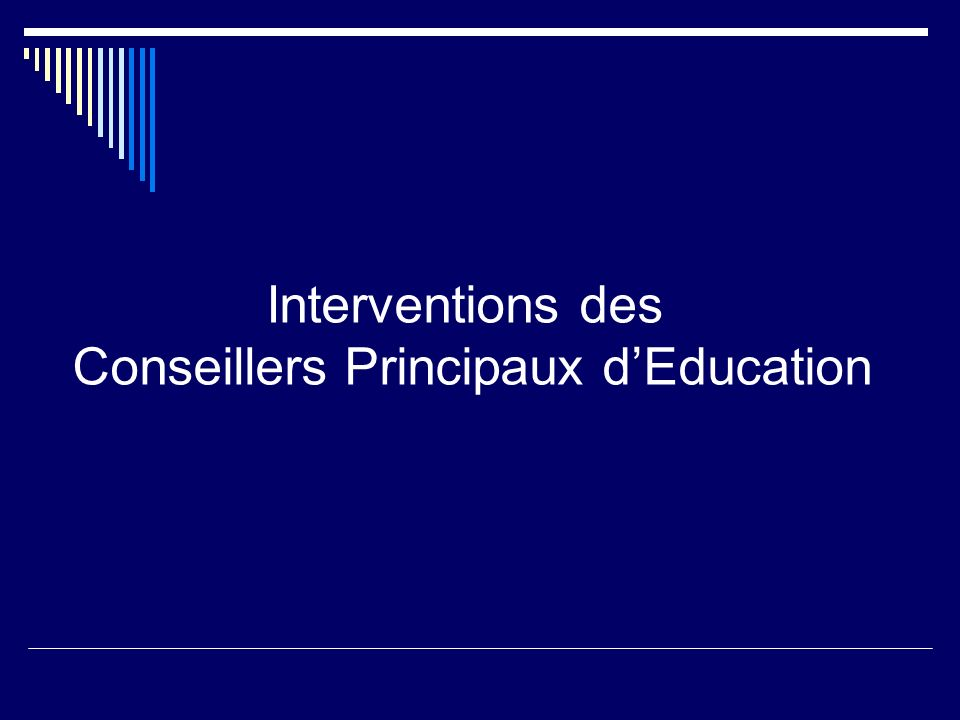 Interventions des Conseillers Principaux dEducation