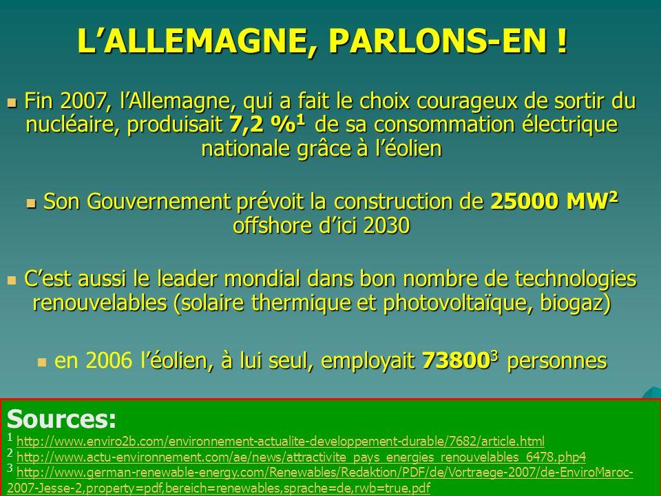 LALLEMAGNE, PARLONS-EN ! Fin 2007, lAllemagne, qui a fait le choix courageux de sortir du nucléaire, produisait 7,2 % 1 de sa consommation électrique