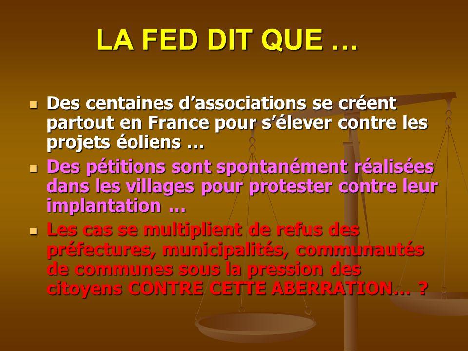 LA FED DIT QUE … Des centaines dassociations se créent partout en France pour sélever contre les projets éoliens … Des centaines dassociations se crée