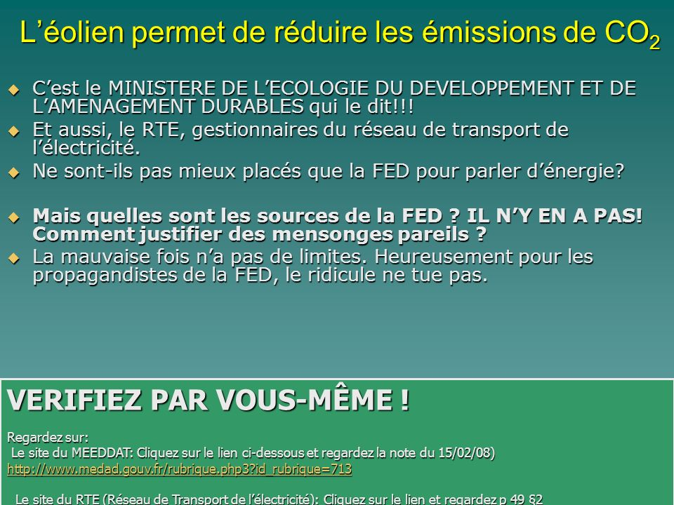 Léolien permet de réduire les émissions de CO 2 Cest le MINISTERE DE LECOLOGIE DU DEVELOPPEMENT ET DE LAMENAGEMENT DURABLES qui le dit!!! Cest le MINI
