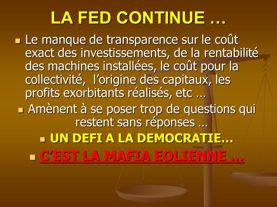 LA FED CONTINUE … Le manque de transparence sur le coût exact des investissements, de la rentabilité des machines installées, le coût pour la collecti