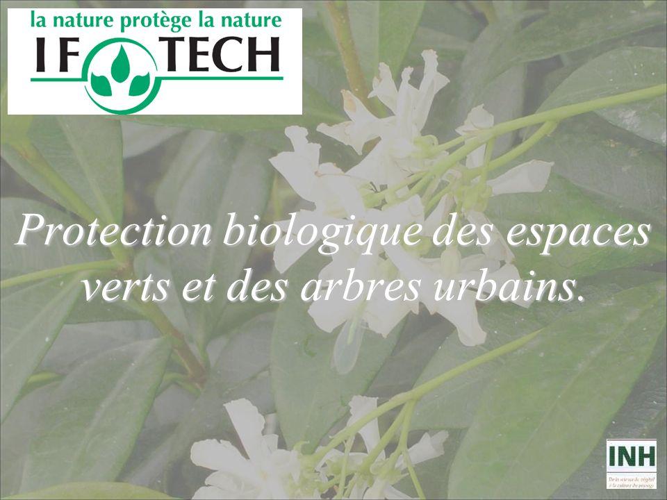 Protection biologique des espaces verts et des arbres urbains.