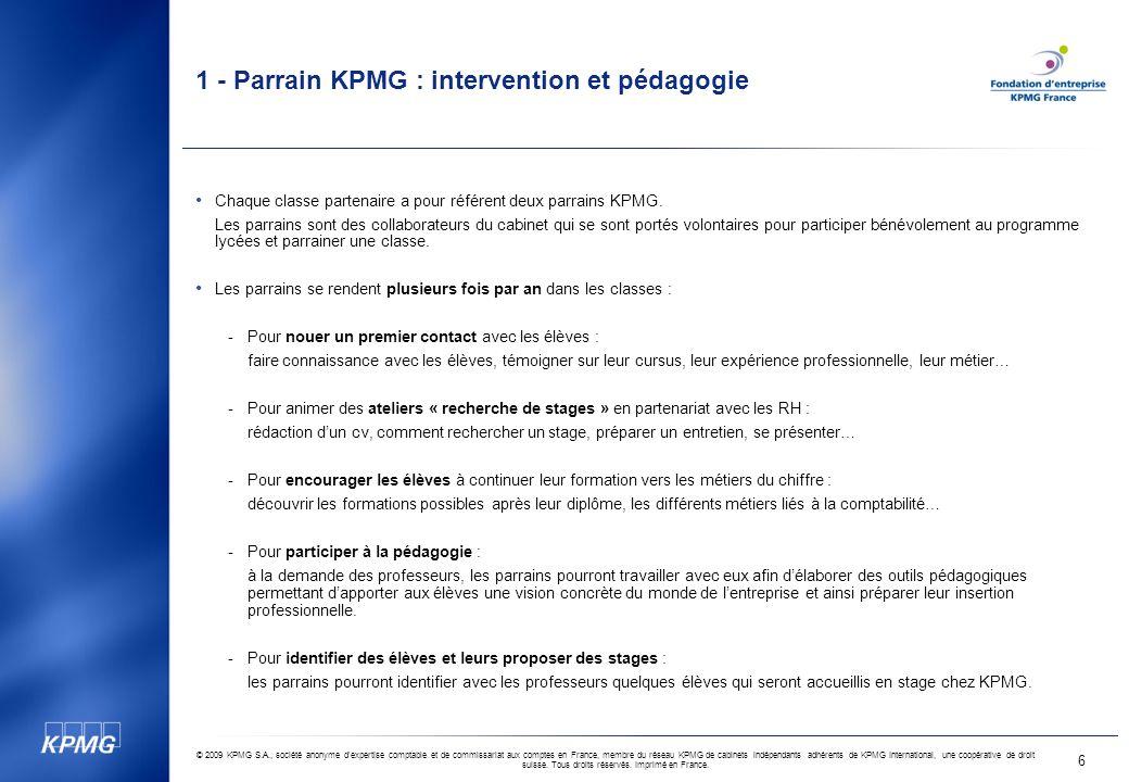 © 2009 KPMG S.A., société anonyme d expertise comptable et de commissariat aux comptes en France, membre du réseau KPMG de cabinets indépendants adhérents de KPMG International, une coopérative de droit suisse.
